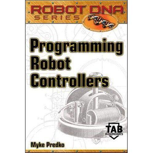 Myke Predko - Programming Robot Controllers, w. CD-ROM (Robot DNA Series) - Preis vom 12.06.2021 04:48:00 h