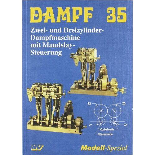 Jens Hinrichsen - Dampf 35: Zwei- und Dreizylinder-Dampfmaschine mit Maudslay-Steuerung - Preis vom 16.06.2021 04:47:02 h