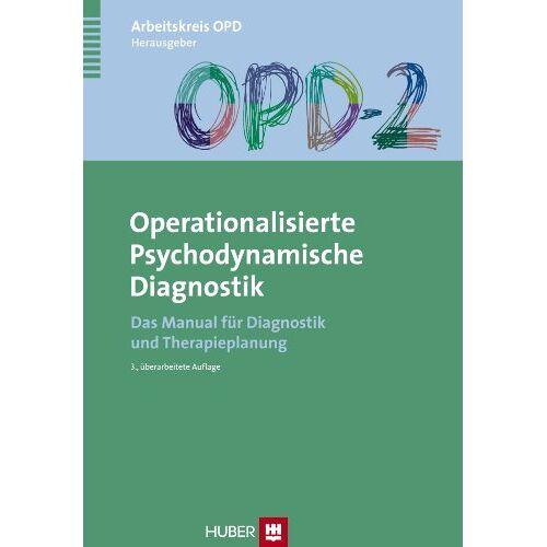 Arbeitskreis OPD - OPD-2 - Operationalisierte Psychodynamische Diagnostik: Das Manual für Diagnostik und Therapieplanung - Preis vom 19.06.2021 04:48:54 h