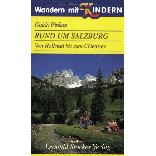 Guido Pinkau - Wandern mit Kindern. Rund um Salzburg: Von Hallstatt bis zum Chiemsee - Preis vom 15.06.2021 04:47:52 h