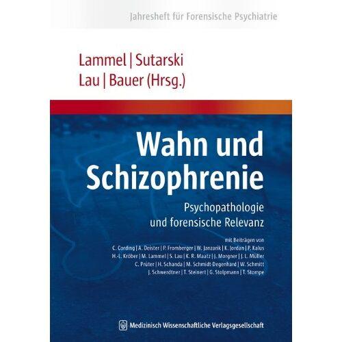 Matthias Lammel - Wahn und Schizophrenie: Psychopathologie und forensische Relevanz (Jahresheft für Forensische Psychiatrie) - Preis vom 29.07.2021 04:48:49 h