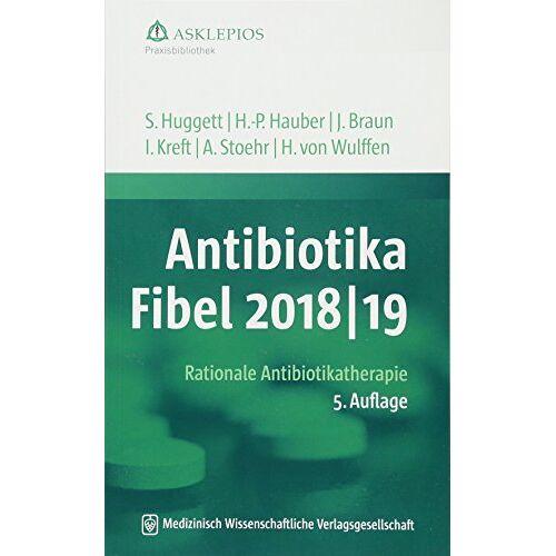 Susanne Huggett - Antibiotika-Fibel 2018/19: Rationale Antibiotikatherapie (Die Asklepios Praxisbibliothek) - Preis vom 17.09.2021 04:57:06 h