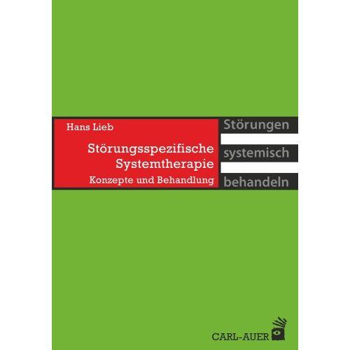 Hans Lieb - Störungsspezifische Systemtherapie: Konzepte und Behandlung - Preis vom 22.09.2021 05:02:28 h