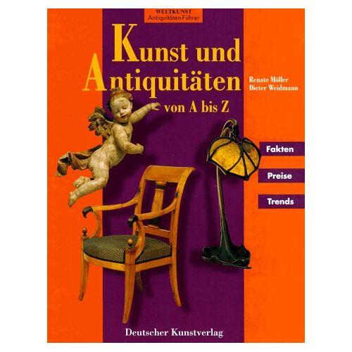 Renate Möller - Kunst und Antiquitäten von A bis Z. Fakten, Preise, Trends - Preis vom 02.08.2021 04:48:42 h