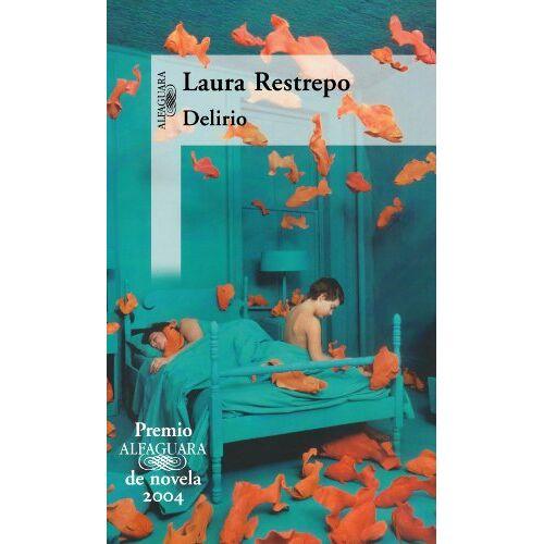Laura Restrepo - Delirio = Delirium - Preis vom 11.10.2021 04:51:43 h
