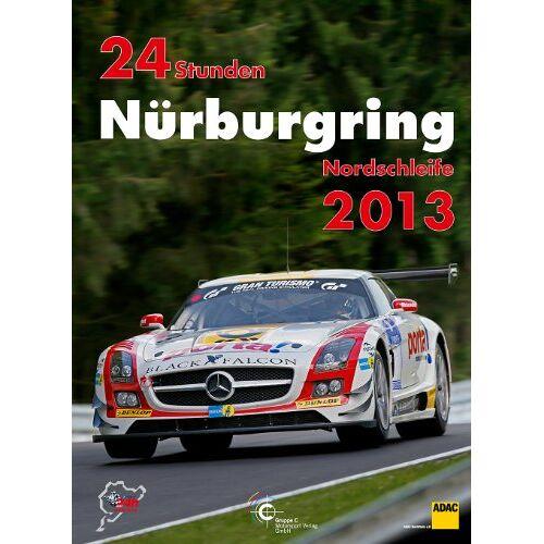 Jörg Richard Ufer - 24h Rennen Nürburgring. Offizielles Jahrbuch zum 24 Stunden Rennen auf dem Nürburgring: 24 Stunden Nürburgring Nordschleife 2013 - Preis vom 18.06.2021 04:47:54 h