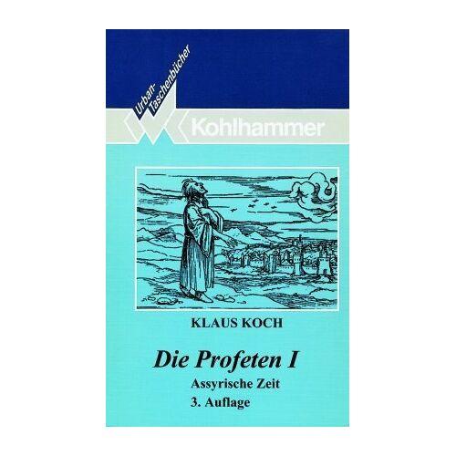 Klaus Koch - Die Profeten I: Assyrische Zeit: BD 1 - Preis vom 11.06.2021 04:46:58 h