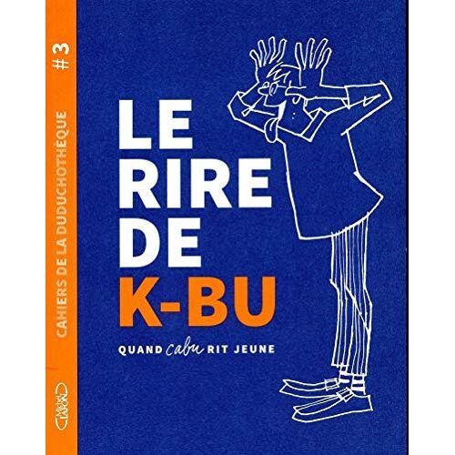 Pascaline Watier - Cahiers de la Duduchothèque 3 - Le rire de K-BU - Quand Cabu rit jeune (3) - Preis vom 09.06.2021 04:47:15 h
