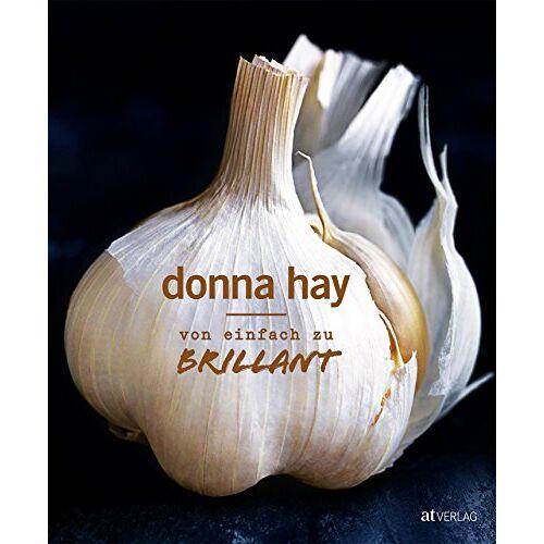 Donna Hay - Von Einfach zu Brillant - Preis vom 11.06.2021 04:46:58 h