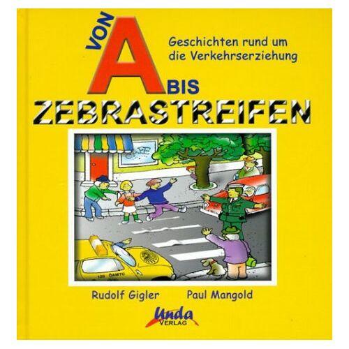 Rudolf Gigler - Von A bis Zebrastreifen - Preis vom 18.06.2021 04:47:54 h