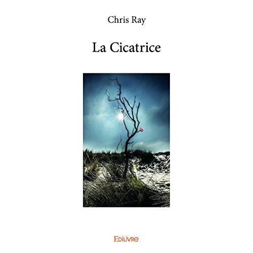 Chris Ray - La Cicatrice - Preis vom 18.06.2021 04:47:54 h