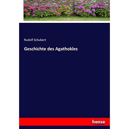 Rudolf Schubert - Geschichte des Agathokles - Preis vom 20.06.2021 04:47:58 h