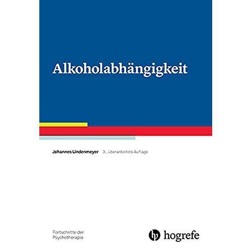 Johannes Lindenmeyer - Alkoholabhängigkeit (Fortschritte der Psychotherapie) - Preis vom 19.06.2021 04:48:54 h