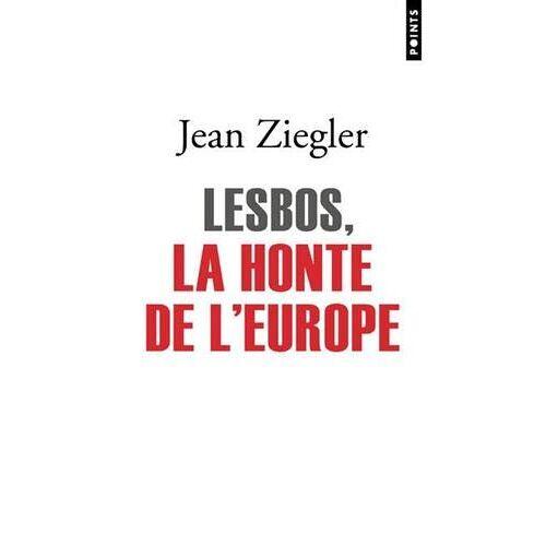 Jean Ziegler - Lesbos, la honte de l'Europe - Preis vom 15.06.2021 04:47:52 h