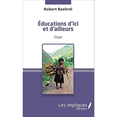 Robert Baehrel - Éducations d'ici et d'ailleurs: Essai - Preis vom 26.07.2021 04:48:14 h
