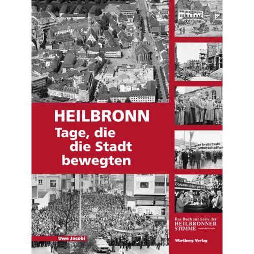 Uwe Jacobi - Heilbronn - Tage, die die Stadt bewegten - Preis vom 20.09.2021 04:52:36 h