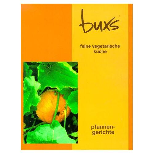 - Buxs feine vegetarische Küche, Pfannengerichte - Preis vom 13.06.2021 04:45:58 h