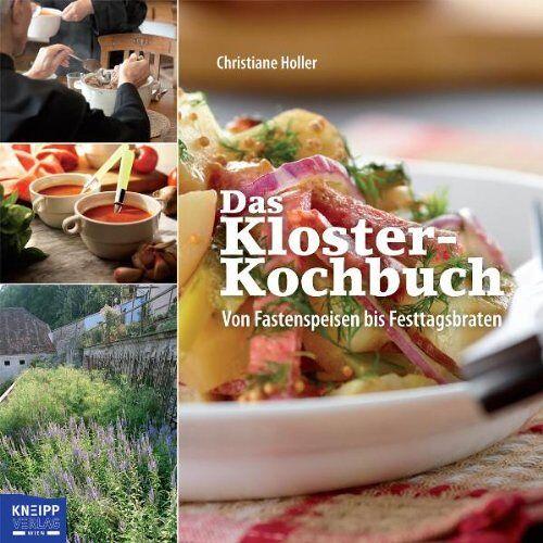Christiane Holler - Das Kloster-Kochbuch: Von Fastenspeisen bis Festtagsbraten - Preis vom 09.06.2021 04:47:15 h