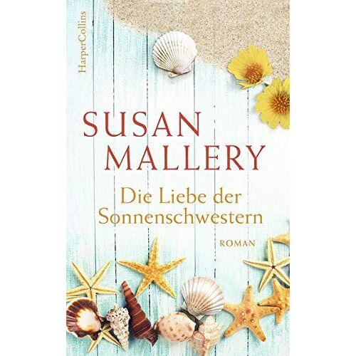Susan Mallery - Die Liebe der Sonnenschwestern - Preis vom 18.09.2021 04:55:46 h