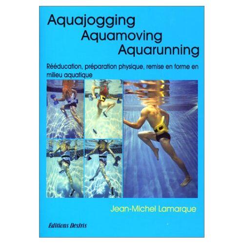 Jean-Michel Lamarque - Aquajogging - Aquamoving - Aquarunning - Preis vom 30.07.2021 04:46:10 h