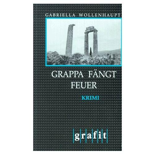 Gabriella Wollenhaupt - Grappa fängt Feuer - Preis vom 16.06.2021 04:47:02 h