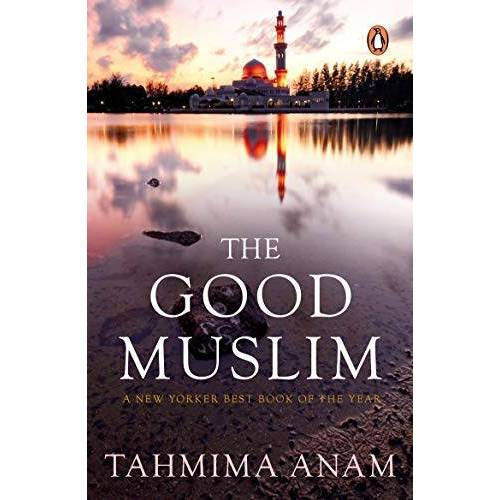 Tahmima Anam - The Good Muslim - Preis vom 29.07.2021 04:48:49 h
