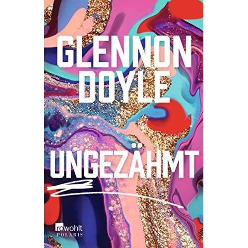 Glennon Doyle - Ungezähmt - Preis vom 13.06.2021 04:45:58 h