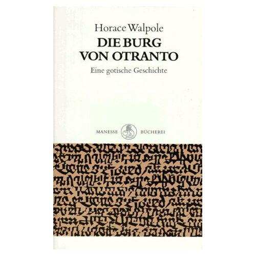 Horace Walpole - Die Burg von Otranto. Eine gotische Geschichte - Preis vom 16.06.2021 04:47:02 h