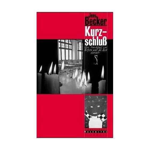 Jens Becker - Kurzschluss: Der Amoklauf von Erfurt und die Zeit danach - Preis vom 18.06.2021 04:47:54 h