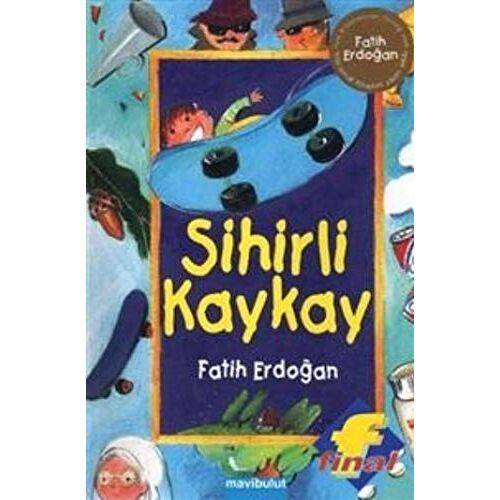 Fatih Erdoğan - Sihirli Kaykay - Preis vom 16.06.2021 04:47:02 h