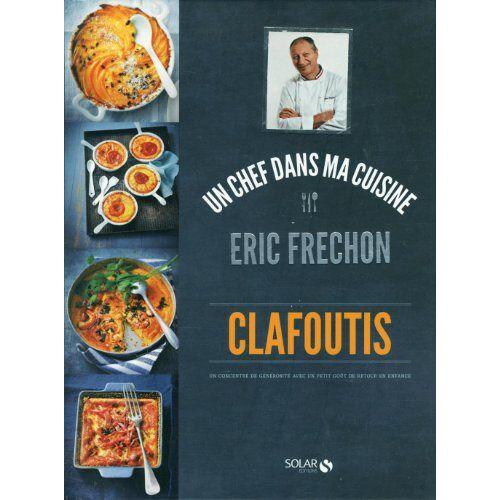 Eric Frechon - Clafoutis - Preis vom 11.06.2021 04:46:58 h