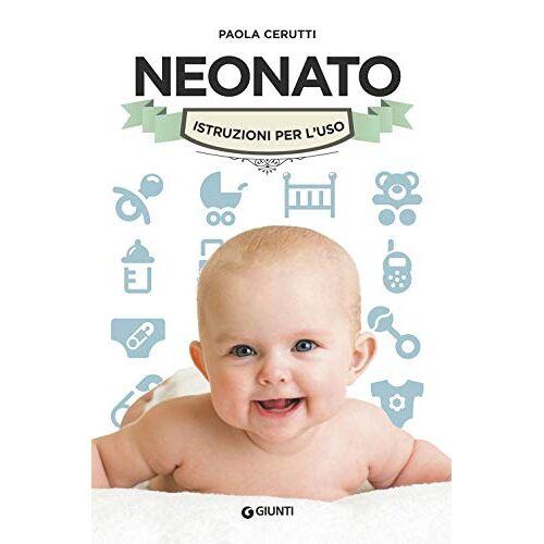 Paola Cerutti - Neonato. Istruzioni per l'uso - Preis vom 17.06.2021 04:48:08 h