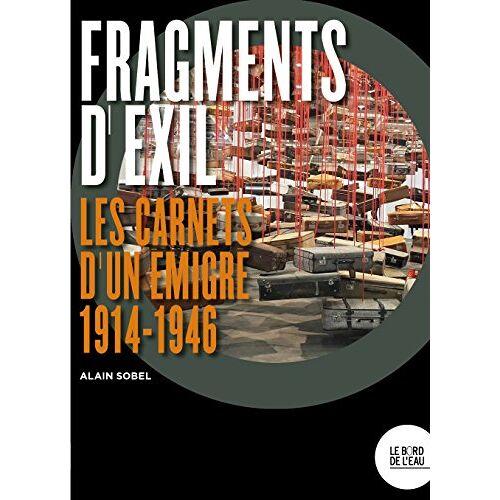 - Fragments d'exil : Les carnets d'un émigré (1914-1946) - Preis vom 13.06.2021 04:45:58 h