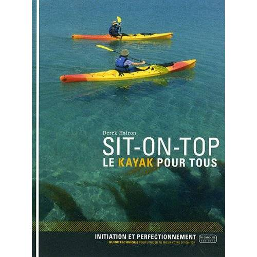 Derek Hairon - Sit-on-top : Le kayak pour tous - Preis vom 21.06.2021 04:48:19 h