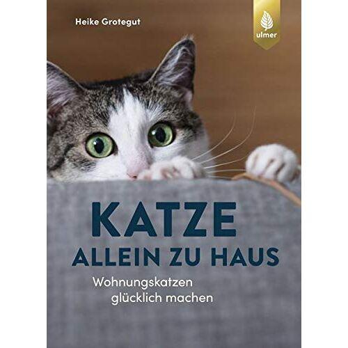 Heike Grotegut - Katze allein zu Haus: Wohnungskatzen glücklich machen - Preis vom 21.06.2021 04:48:19 h