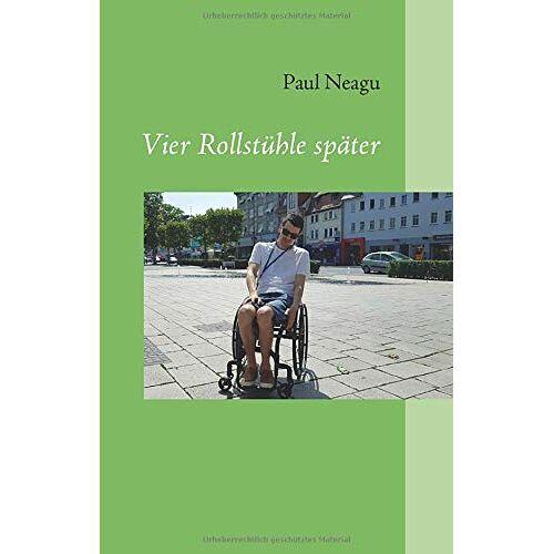 Paul Neagu - Vier Rollstühle später - Preis vom 19.06.2021 04:48:54 h