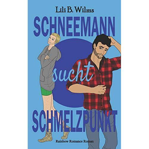 Wilms, Lili B. - Schneemann sucht Schmelzpunkt: Rainbow Romance Reihe - Preis vom 11.06.2021 04:46:58 h
