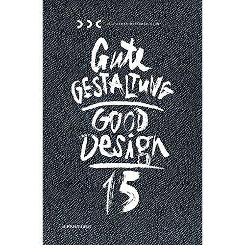 Deutscher Designer Club (DDC) - Gute Gestaltung / Good Design: Gute Gestaltung 15 / Good Design 15 - Preis vom 12.06.2021 04:48:00 h