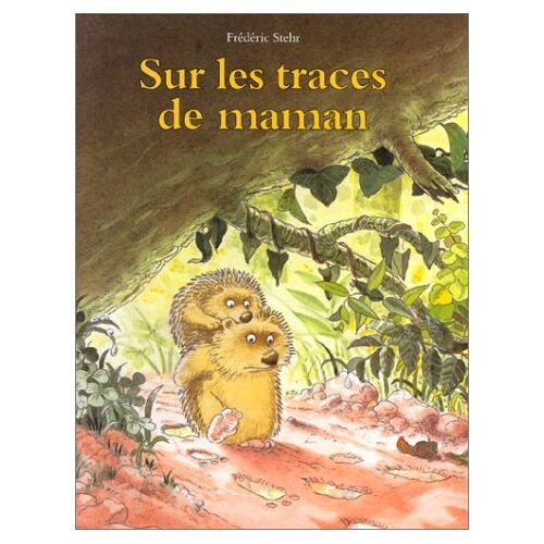 Frédéric Stehr - Sur les traces de maman - Preis vom 11.06.2021 04:46:58 h