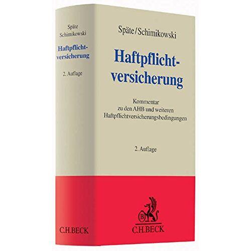 Peter Schimikowski - Haftpflichtversicherung: Kommentar zu den AHB und weiteren Haftpflichtversicherungsbedingungen - Preis vom 20.06.2021 04:47:58 h