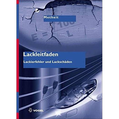 Burkhard Metheit - Lackleitfaden: Lackierfehler und Lackschäden - Preis vom 20.06.2021 04:47:58 h