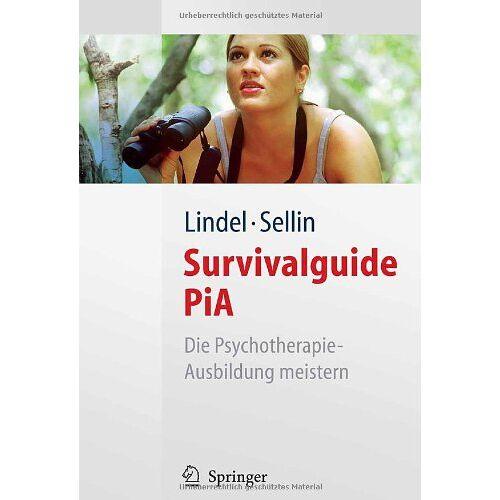 Birgit Lindel - Survivalguide PiA: Die Psychotherapie-Ausbildung meistern - Preis vom 17.06.2021 04:48:08 h