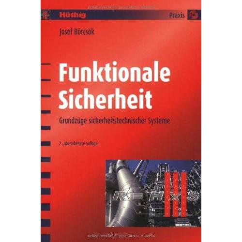 Josef Börcsök - Funktionale Sicherheit: Grundzüge sicherheitstechnischer Systeme - Preis vom 16.06.2021 04:47:02 h