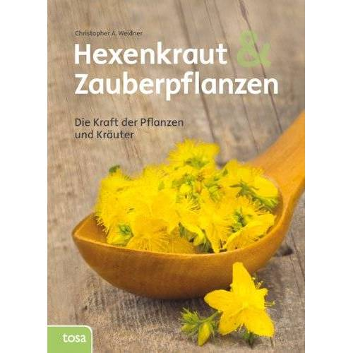 Weidner, Christopher A. - Hexenkraut und Zauberpflanzen: Die Kraft der Pflanzen und Kräuter - Preis vom 11.06.2021 04:46:58 h