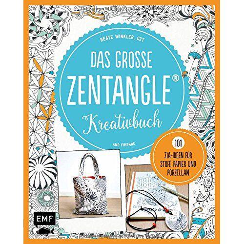 Beate Winkler - Das große Zentangle-Kreativbuch: 101 ZIA-Ideen für Stoff, Papier und Porzellan - Preis vom 11.06.2021 04:46:58 h