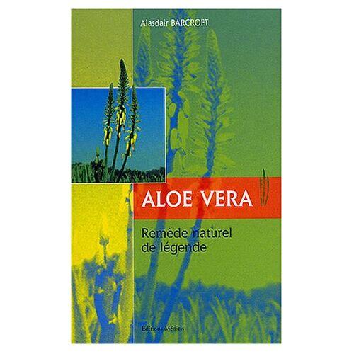 Alasdair Barcroft - Aloe Vera : Remède naturel de légende - Preis vom 14.10.2021 04:57:22 h
