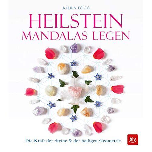 Kiera Fogg - Heilstein-Mandalas legen: Die Kraft der Heilsteines & der heiligen Geometrie (BLV) - Preis vom 17.06.2021 04:48:08 h