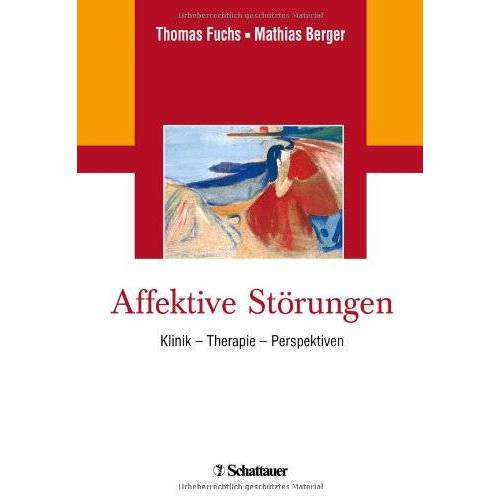 Thomas Fuchs - Affektive Störungen: Klinik - Therapie - Perspektiven - Preis vom 30.07.2021 04:46:10 h