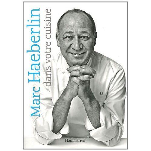 Marc Haeberlin - Marc Haeberlin dans votre cuisine - Preis vom 25.07.2021 04:48:18 h