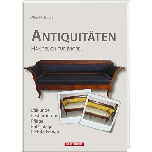 Alfred Kolbinger - Antiquitäten: Handbuch für Möbel - Preis vom 02.08.2021 04:48:42 h